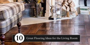 10 Great Flooring Ideas for the Living Room