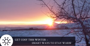 Get Cosy this Winter – Smart Ways to Stay Warm